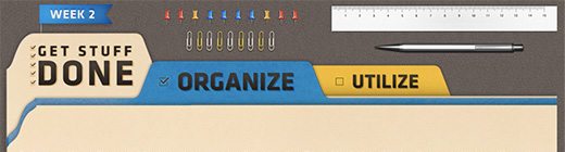 Get Stuff Done ORGANIZE